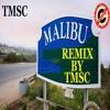 MALIBU - REMIX BY TMSC