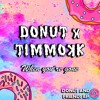 donut x Timmokk - When You're Gone