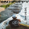 Sad Puppy feat. George R. Gaitanos - Never Look Back