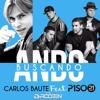 Carlos Baute Ft. Piso 21 - Ando Buscando (DJ RooBen Extended) **Download = Full Version**