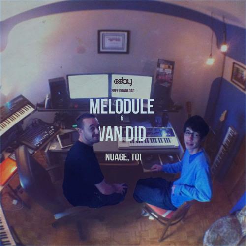 Free Download: Melodule & Van Did - Nuage, Toi [8day]