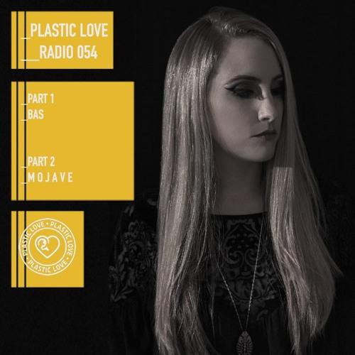 Plastic Love Radio 054 - Bas