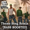 GTA San Andreas Theme Song Remix [BASS BOOSTED]