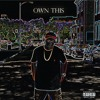 Own This (Prod By: RickyFame)