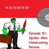 Episode 51: Spider-Man Homecoming Review