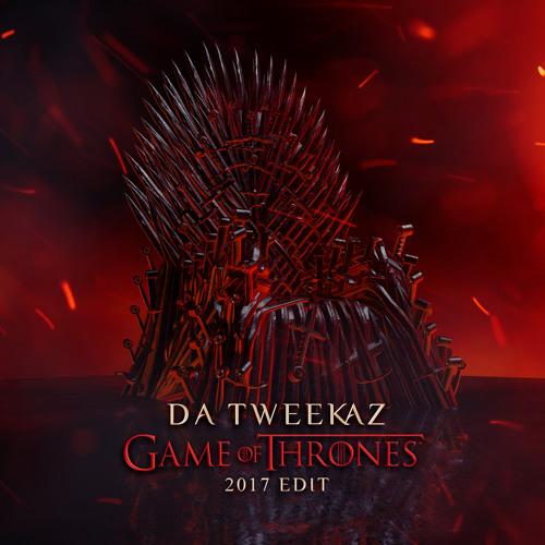 Da Tweekaz Game of Thrones (2017 Edit)