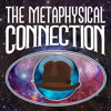 The Metaphysical Connection 61: 70 Years Of Roswell