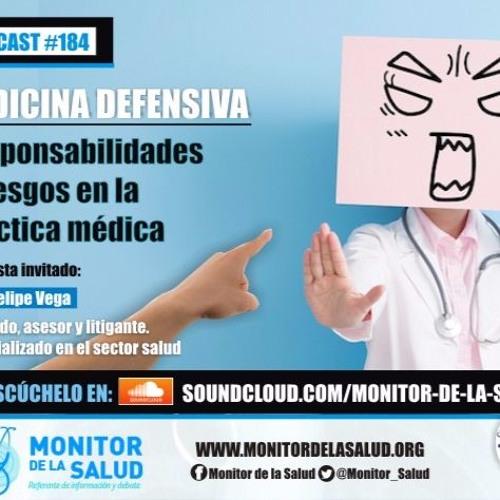 #184 Medicina Defensiva: Responsabilidades y riesgos en la práctica médica