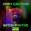 Dhiky Kartomi - Witch Doctor  (Original MIx)