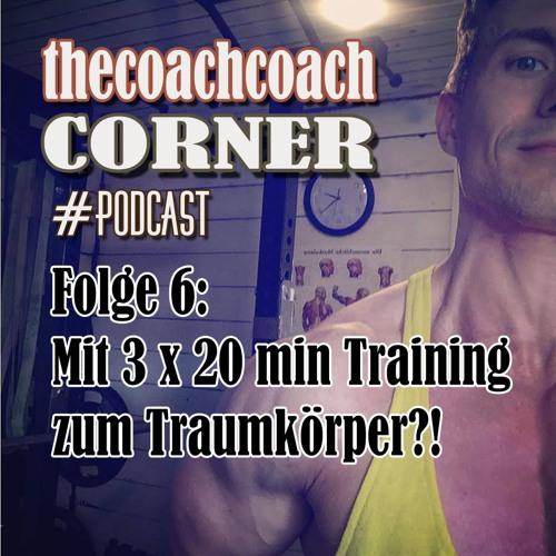 Folge 6: Mit 3 x 20 min Training zum Traumkörper?!