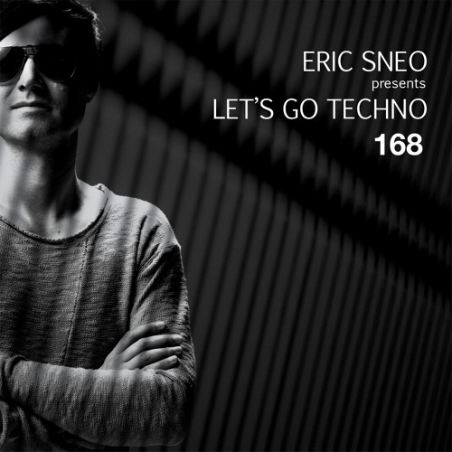Let´s go Techno Podcast 168 with Eric Sneo