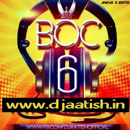 BOC Vol  6 (Bhojpuri Official Club) - DJ AATISH by DjAatish