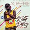 6.Agbeshie Katty Perry Ft Fiky