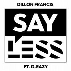Dillon Francis - Say Less (Medusa Edit)