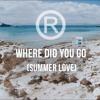 Regi - Where Did You Go (Summer Love)