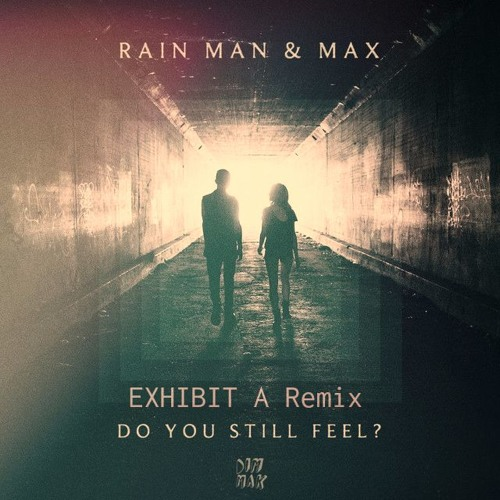 Rain Man & Max - Do You Still Feel (Exhibit A Future Bass Remix)