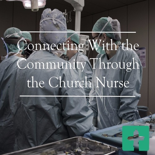 Connecting With The Community Through The Church Nurse