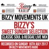 CLASSIC SOULS TO REGGAE MIX 2017 - BIZZY MOVEMENTS SWEET SUNDAY SELECTION 16 JULY 2017)