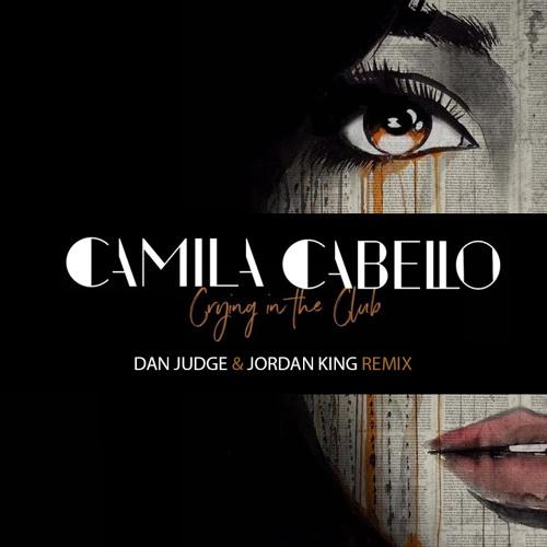 Baixar Camila Cabello - Crying In The Club (Dan Judge & Jordan King Remix)