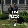Episode 16:  Tom Fleck & Realizing Your Potential