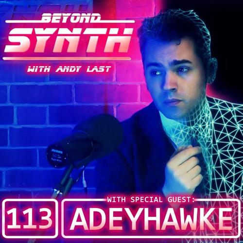 Beyond Synth - 113 - Adeyhawke
