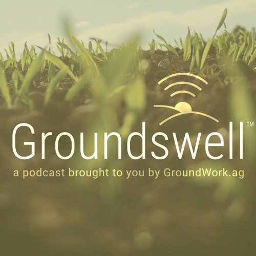 Groundswell - a podcast by Groundwork.ag