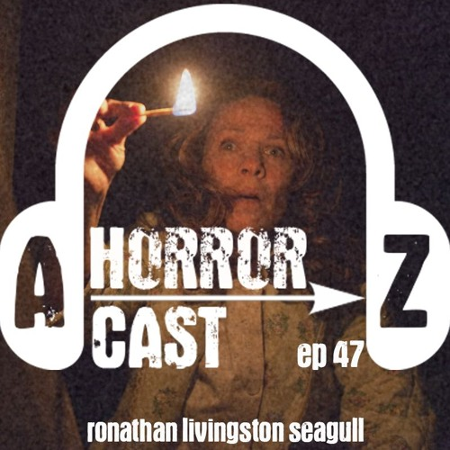 Ep. 47 - The Conjuring - Ronathon Livingston Seagull