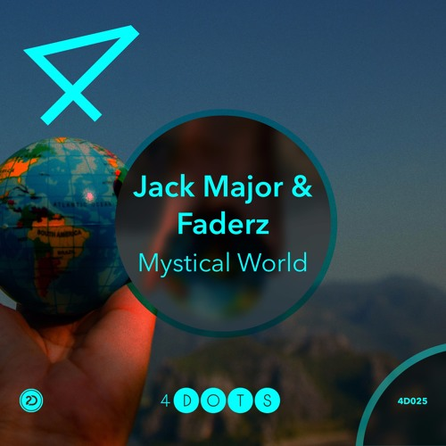 Jack Major & Faderz - Mystical World (Preview)