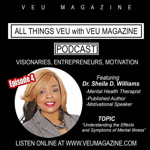 Understanding the Effects of Mental Illness with Dr.Sheila D. Williams