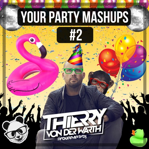 Thierry Von Der Warth - Your Party Mashups #2