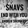 SNAVS - End With You (Andrew Shepherd Remix)