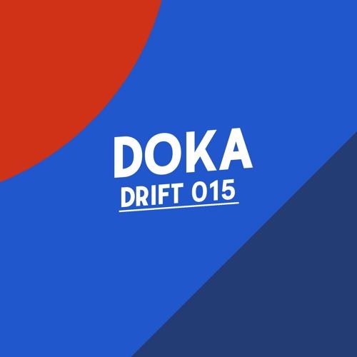 Drift Podcast 015 - Doka