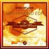 Akora, Mike Stil, Yam Nor, Toly Braun - Eyes of Love (Southmind Edit)
