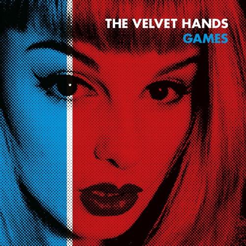 THE VELVET HANDS - 'Games' - 22/9 - Easy Action Records