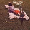 We Find Love // Cover