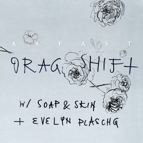 Drag Shift w/ Soap&Skin x Evelyn Plaschg