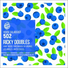 House Saladcast 502   Ricky Doubles