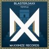 Blasterjaxx - Temple (Radio Edit)<OUT NOW>