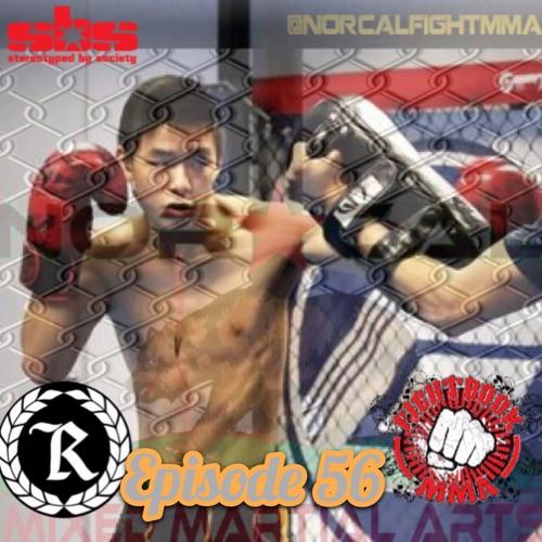 Episode 56: @norcalfightmma Podcast Featuring Khai Wu