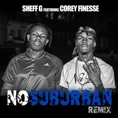 NO SUBURBAN (SHEFF G FEAT. COREY FINESSE)