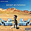 Rayy Dubb - Keep Running