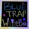 Blue Trap - Wh!te Boi (Prod by Ezra)