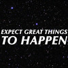 Expect Great Things To Happen Today!