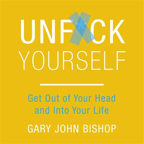 UNF*CK YOURSELF by Gary John Bishop - audiobook extract