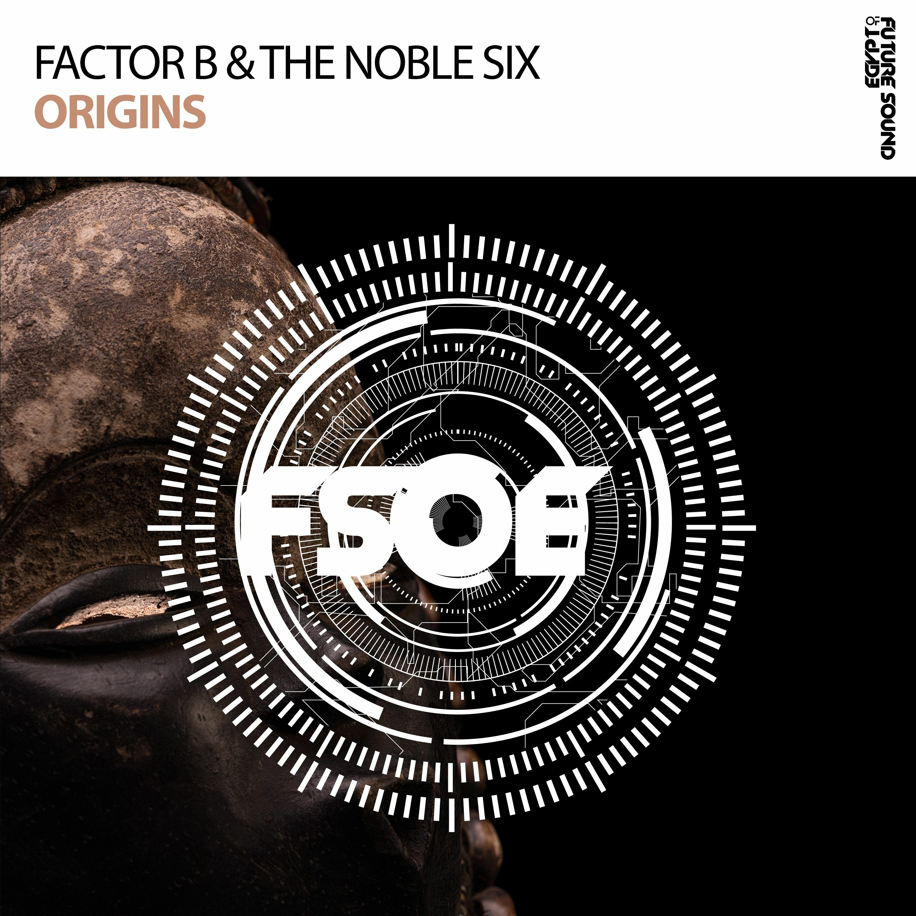 Factor B & The Noble Six - Origins [FSOE] ASOT822 RIP