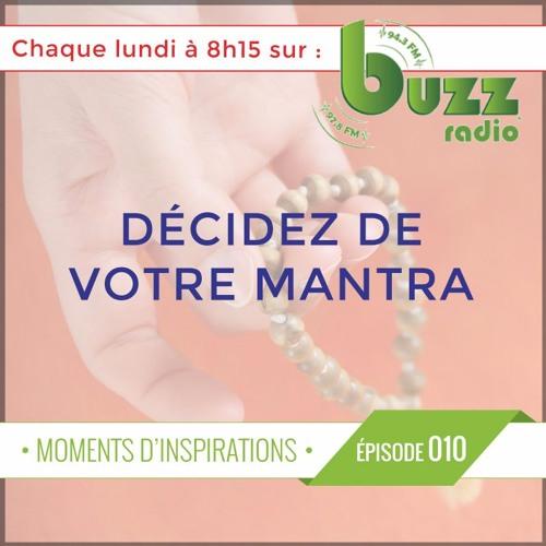 """Quel est votre mantra ? - """"Moments d'inspiration"""" - Saison 1 - Épisode 10"""