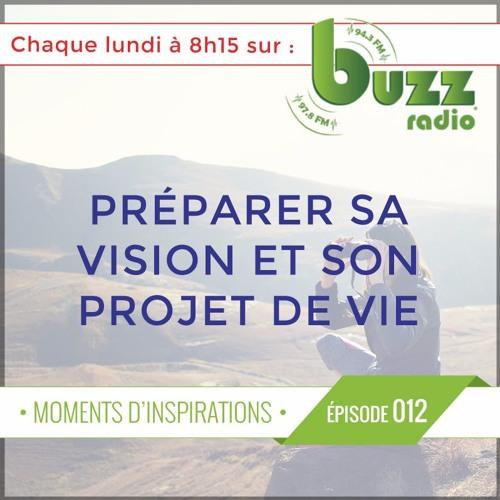 Apprendre à preparer sa vision, son projet de vie et utiliser la visualisation ? - Épisode 12