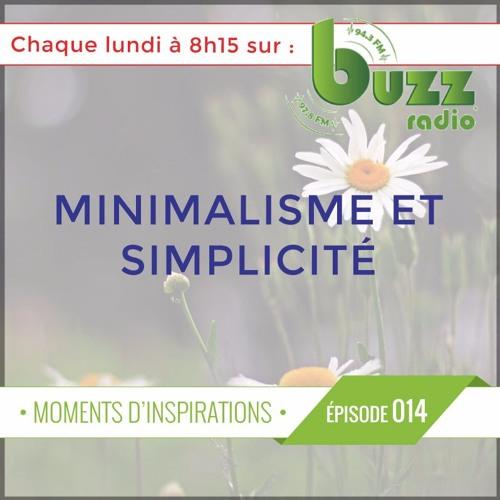 """Les bienfaits de la simplicité - Le minimalisme - """"Moments d'inspiration"""" - Saison 1 - Épisode 14"""