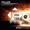 PULLER - Irondrum (Original Mix) [OUT NOW!]