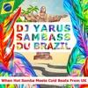 Sambass Du Brazil (When Hot Samba Meets Cold Beats From UK)